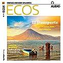 ECOS audio - El transporte. 7/2017: Spanisch lernen Audio - Öffentliche Verkehrsmittel Hörbuch von  div. Gesprochen von:  div.