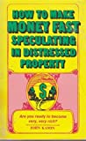 img - for How to Make Money Fast Speculating in Distressed Property book / textbook / text book