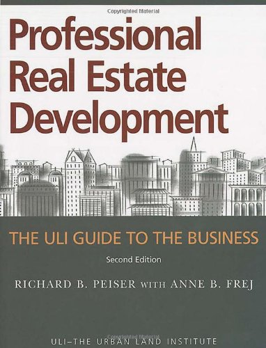 Professional Real Estate Development: The ULI Guide to...