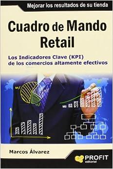 Cuadro de mando retail (Spanish Edition): Marcos Alvarez