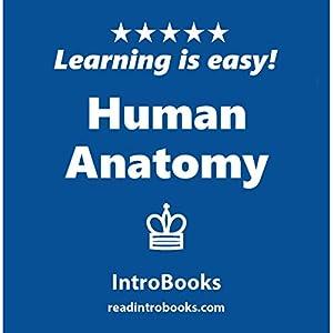 Human Anatomy Hörbuch von  IntroBooks Gesprochen von: Andrea Giordani
