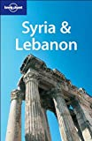 Lonely Planet Syria & Lebanon (Multi Country Guide) (1864503335) by Terry Carter