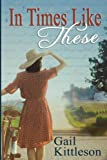 img - for In Times Like These (The Cedar Valley Girls) (Volume 1) book / textbook / text book
