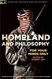 Homeland and Philosophy (Popular Culture and Philosophy)