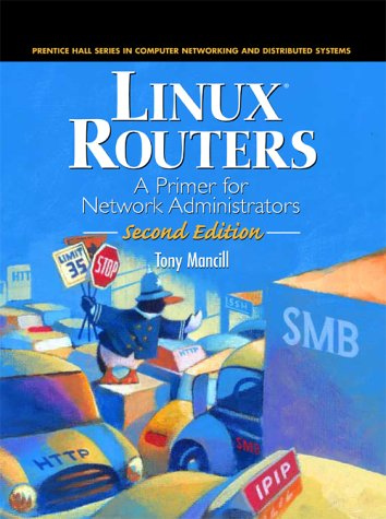 Linux Routers: A Primer for Network Administrators (2nd Edition)