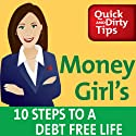 Money Girl's 10 Steps to a Debt Free Life (       UNABRIDGED) by Laura D. Adams Narrated by Laura D. Adams