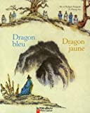 img - for Les P'Tits Albums Du Pere Castor: Dragon Bleu, Dragon Jaune (French Edition) book / textbook / text book