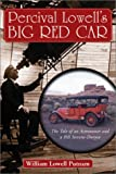 Percival Lowell's Big Red Car: The Tale of an Astronomer and a 1911 Stevens-Duryea (0786412348) by Putnam, William Lowell
