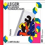 Les Grand Plongeurs Noirs: Fernand Leger: L'Art En Jeu (2858503141) by Sophie Curtil