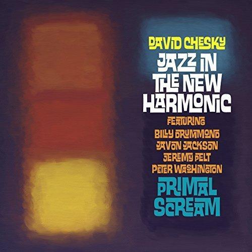 Primal Scream by David Chesky, Jazz in the New Harmonic (2015-04-14)