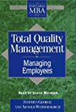 img - for Total Quality Management: Managing Employees (The Portable MBA Series) book / textbook / text book
