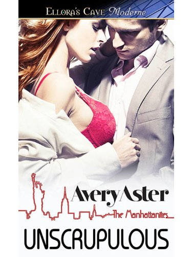 Unscrupulous (The Manhattanites #2) by Avery Aster