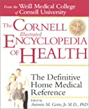 The Cornell Illustrated Encyclopedia of Health: The Definitive Home Medical Reference (Weill Cornell Health Series)