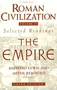 Roman Civilization: Selected Readings, Vol. 2: The Empire (Volume 2) by Naphtali Lewis and Meyer Reinhold