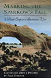 Marking the Sparrow's Fall: Wallace Stegner's American West (A John Macrae Book) (0805044647) by Stegner, Wallace Earle
