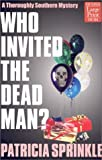 Who Invited the Dead Man?: A Thoroughly Southern Mystery