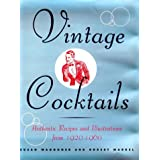 Vintage Cocktails - Authentic Recipes and Illustrations from 1920-1960 by Susan Waggoner