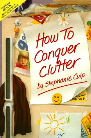 How to Conquer Clutter, STEPHANIE CULP