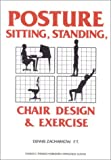 Posture: Sitting, Standing, Chair Design and Exercise