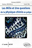Les Mille et Une questions de la physique-chimie en prpa 1e anne BCPST