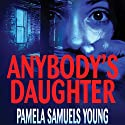Anybody's Daughter: Angela Evans Series, No. 2 (       UNABRIDGED) by Pamela Samuels Young Narrated by R. C. Bray
