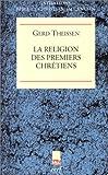 echange, troc Gred Theissen - La Religion des premiers chrétiens
