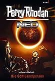 Perry Rhodan Neo 80: Die Schl�sselperson: Staffel: Protektorat Erde (Perry Rhodan Neo Paket)