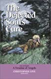 The Dejected Soul's Cure (1573581127) by Love, Christopher