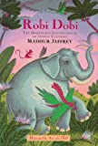 Robi Dobi: The Marvelous Adventures of an Indian Elephant (0803721935) by Madhur Jaffrey