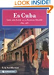 Es Cuba: Life and Love on an Illegal...