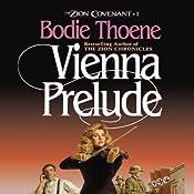 Vienna Prelude: The Zion Covenant, Book 1 | [Bodie Thoene]