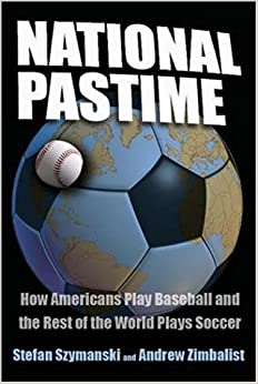 : How Americans Play Baseball and the Rest of the World Plays Soccer