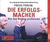 FOCUS-Forum: Die Erfolgsmacher, 6 Audio-CDs - Hermann Scherer