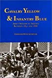 img - for Cavalry Yellow and Infantry Blue book / textbook / text book