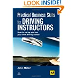 Practical Business Skills for Driving Instructors: How to Set Up and Run Your Own Driving School
