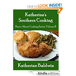 Free Kindle Book: Katherine's Southern Cooking (Know About Cooking Series), by Katherine Baldwin