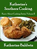 Katherine's Southern Cooking (Know About Cooking Series)