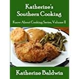 Katherine's Southern Cooking (Know About Cooking Series) ~ Katherine Baldwin