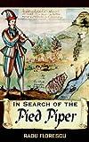 In Search of the Pied Piper (1844013391) by Florescu, Radu