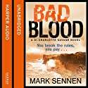 Bad Blood: A DI Charlotte Savage Novel, Book 2 (       UNABRIDGED) by Mark Sennen Narrated by Stevie Lacey