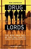 Drug Lords: The Rise and Fall of the Cali Cartel (1903854385) by Chepesiuk, Ron