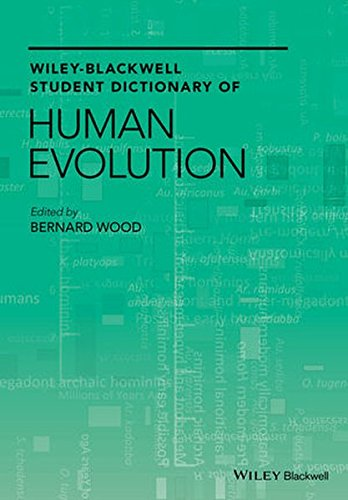 Wiley-Blackwell Student Dictionary of Human Evolution