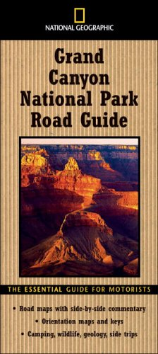 National Geographic Road Guide to Grand Canyon National Park (National Geographic Road Guides), Jeremy Schmidt
