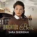 Brighton Belle Audiobook by Sara Sheridan Narrated by Penelope Freeman