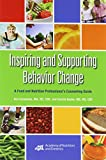 img - for Inspiring and Supporting Behavior Change: A Food and Nutrition Professional's Counseling Guide book / textbook / text book