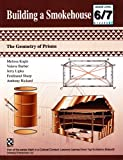 img - for Building a Smokehouse - Kit: The Geometry of Prisms (Math in a Cultural Context: Lessons Learned from Yup'ik Eskimo Elders) (Math in a Cultural ... Learned from Yup ik Eskimo Elders) book / textbook / text book