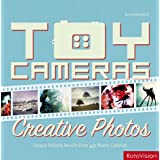 Toy Cameras, Creative Photos: High-End Results From 40 Plastic Camerasby Kevin Meredith