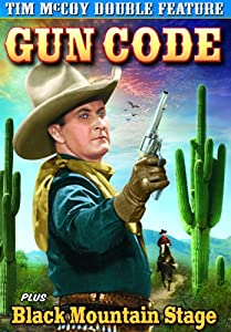 Tim McCoy Double Feature: Gun Code (1939) / Black Mountain Stage (1941)