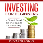 Investing for Beginners: A Short Read on the Basics of Investing | Daniel D'Apollonio