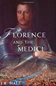 Florence and the Medici: J. R. Hale: 9781842124567: Amazon.com: Books